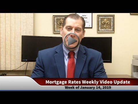 Mortgage Rates Weekly Video Update January 14 2019