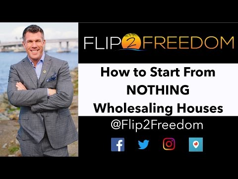How to Start From Nothing Wholesaling Houses