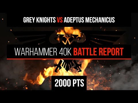 Warhammer 40k 8th Edition - Grey Knights vs Adeptus Mechanicus 2000pts - Battle Report