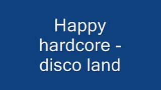 happy hardcore - disco land