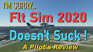 Flt Sim 2020 Doesn't Suck... A pilot's perspective