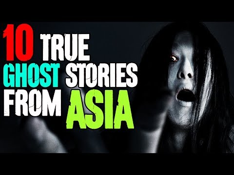 10 TRUE Ghost Stories from Asia!