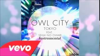 Owl City - Tokyo Ft. SEKAI NO OWARI (Instrumental)