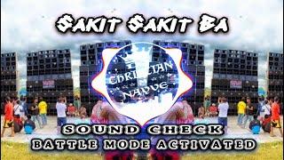 Sakit Sakit Ba Sound Check Battle Mode Activated - Dj Christian Nayve