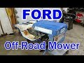 Ford Off-Road Mower Part 1