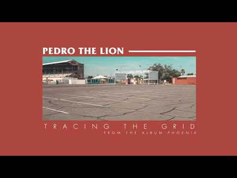 Pedro The Lion - Tracing The Grid [OFFICIAL AUDIO]