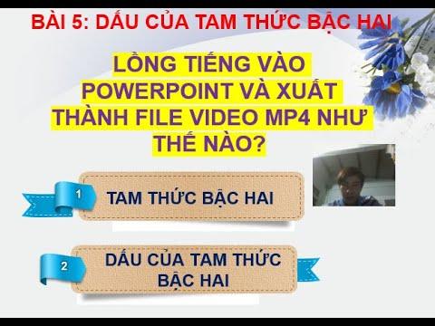 Cách lồng tiếng vào file powerpoint và xuất thành file video mp4|dub into powerpoint file