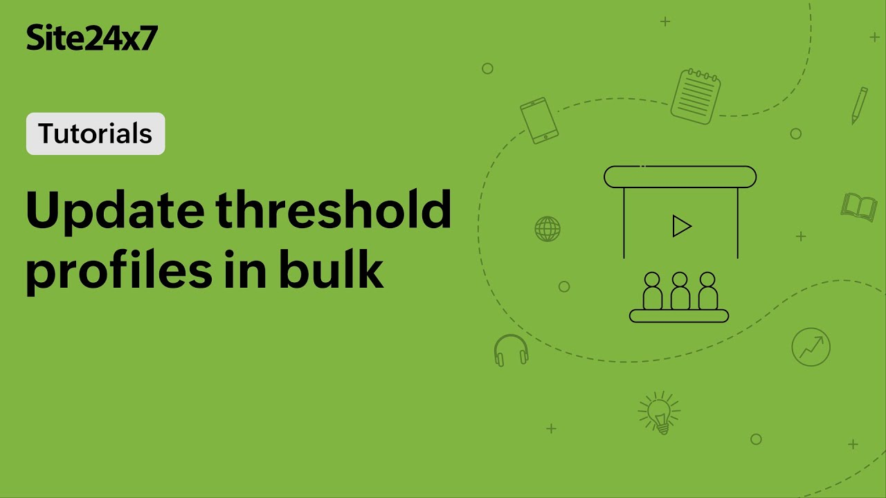 Update Threshold Profiles In Bulk using Site24x7 Bulk Actions