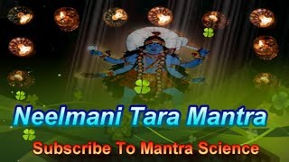 Mantra To Fulfill Wishes - Neelmani Tara Mahavidya Mantra