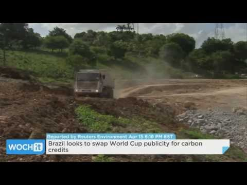 Brazil Looks To Swap World Cup Publicity For Carbon Credits.
