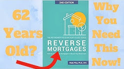 62 Years Old? Why You Should Open a Reverse Mortgage - NOW!