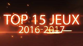 TOP 15 DES PROCHAINS JEUX DE 2016-2017