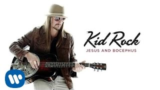 Kid Rock - Jesus and Bocephus [Official Audio]