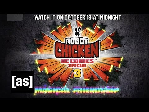 Robot Chicken DC Comics Special III: Magical Friendship | Select Your Fate |Adult Swim