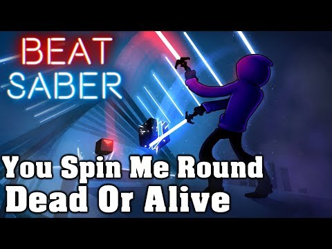Beat Saber - You Spin Me Round - Dead Or Alive (custom song) | FC