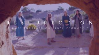 Resurrection - Easter 2019 Story Film from Must Increase