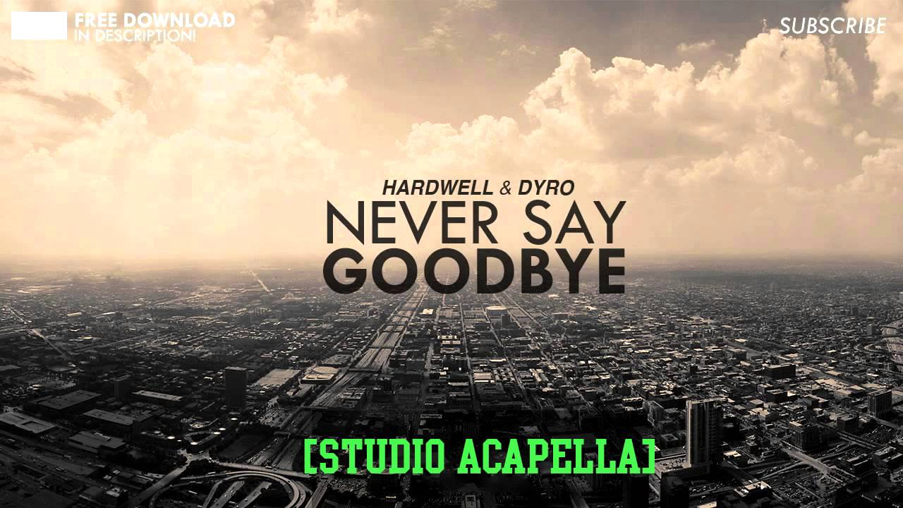 Images of Hardwell Never Say Goodbye Acapella - #rock-cafe