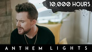 10,000 Hours - Dan + Shay, Justin Bieber | Anthem Lights Cover