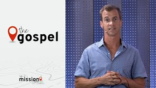 The Gospel •Jason Houck • Mission Community Church • Life on Mission Series