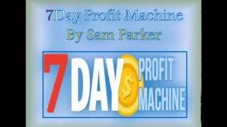 DON'T BUY 7 Day Profit Machine by Sam Parker  BEFORE… - 7 Day Profit Machine Video Review