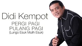 Video Didi Kempot - Lungo Esuk Mulih Esuk (Pergi Pagi Pulang Pagi) (Official Music Video) download MP3, 3GP, MP4, WEBM, AVI, FLV Juni 2018