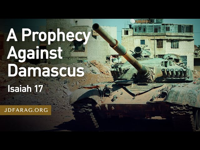 A Prophecy Against Damascus – Thursday, May 20th, 2021