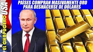 Rusia da luz verde a desdolarización del planeta. Países compran oro masivamente
