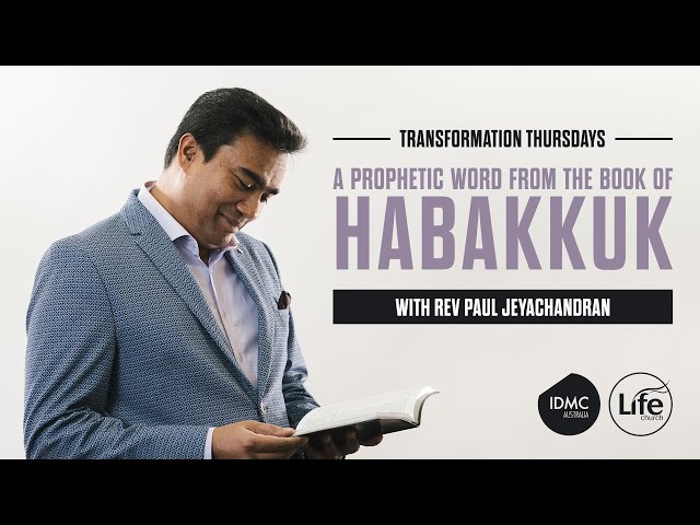 A Prophetic Message from the Book of Habakkuk | Transformation Thursdays | Rev Paul Jeyachandran
