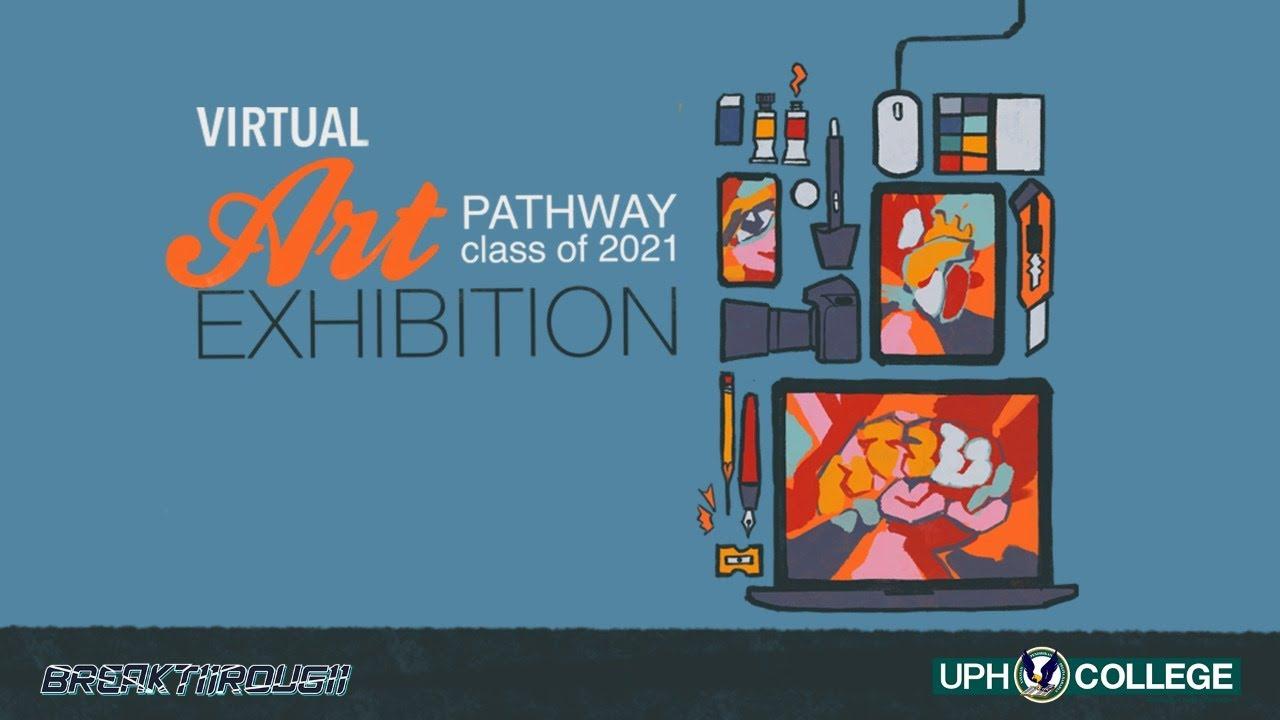 Art Pathway Exhibition 2021   UPH College