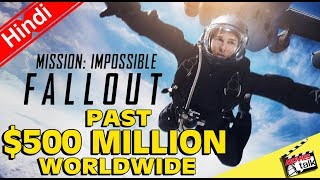 MISSION IMPOSSIBLE FALLOUT Past $500 Million Worldwide As China Release Date Nears