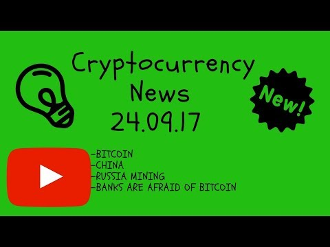 Cryptocurrency News- 24.09.17 Bitcoin, China, Banks