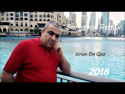 Spitakci Hayko & Sargsyan Beats - Sirum Em Qez  (Sargsyan Remix) 2018 New HIT