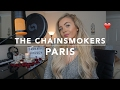 The Chainsmokers - Paris | Cover video & mp3