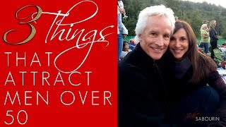Law of Attraction: 3 Things that Attract Men 50 and Up! | Engaged at Any Age | Jaki Sabourin