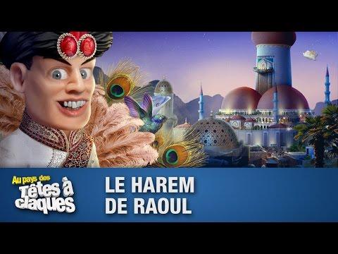 Le Harem de Raoul - Têtes à claques