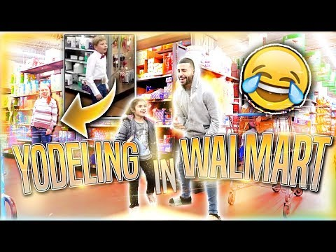 WE YODELED IN WALMART!! (EMBARRASSING)
