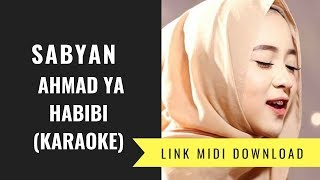 Sabyan - Ahmad Ya Habibi (Karaoke/Midi Download)