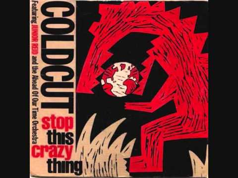 Coldcut - Stop This Crazy Thing  feat. Junior Reid