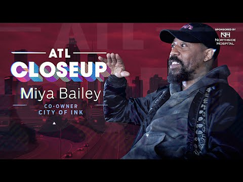 ATL Closeup | 'City Of Ink' Co-owner Miya Bailey Tells Why Atlanta's Inked In His Heart Forever