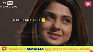 Katal Agar karna ho karna Dheere Se WhatsApp status video new song