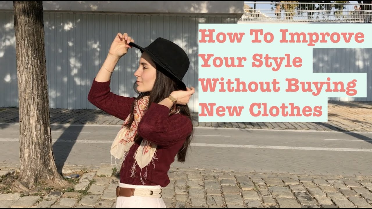 42c55b6db How To Improve Your Style Without Buying New Clothes | Women's Fashion Tips