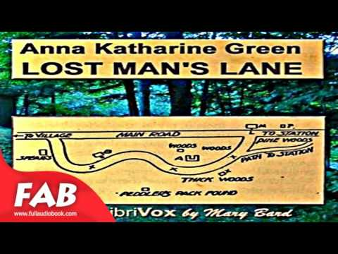 Lost Man's Lane Full Audiobook by Anna Katharine GREEN by Detective Fiction