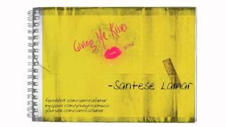 """Santese Lamar - """"Giving Me Kisses"""" (Blowing Me Kisses Remix)"""
