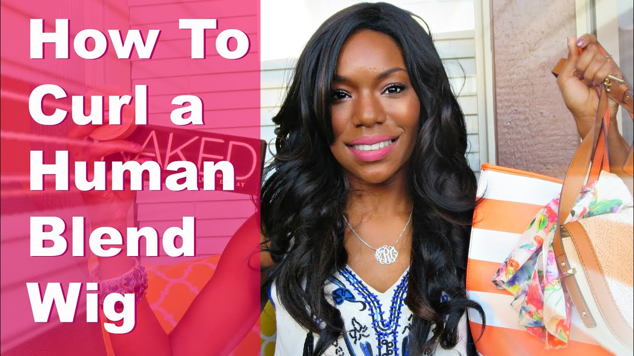 How To Curl A Human Blend Wig Youtube