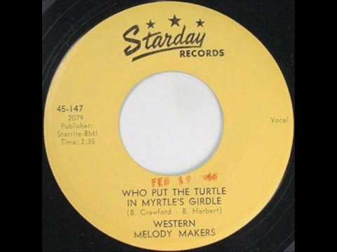 Western Melody makers - Who Put The Turtle In Myrtles Girdle (1953)