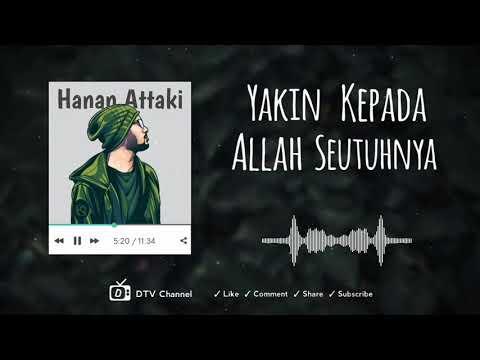 Yakin Seutuhnya Kepada Allah - Ceramah Ustadz Hanan Attaki Terbaru | DTV Channel