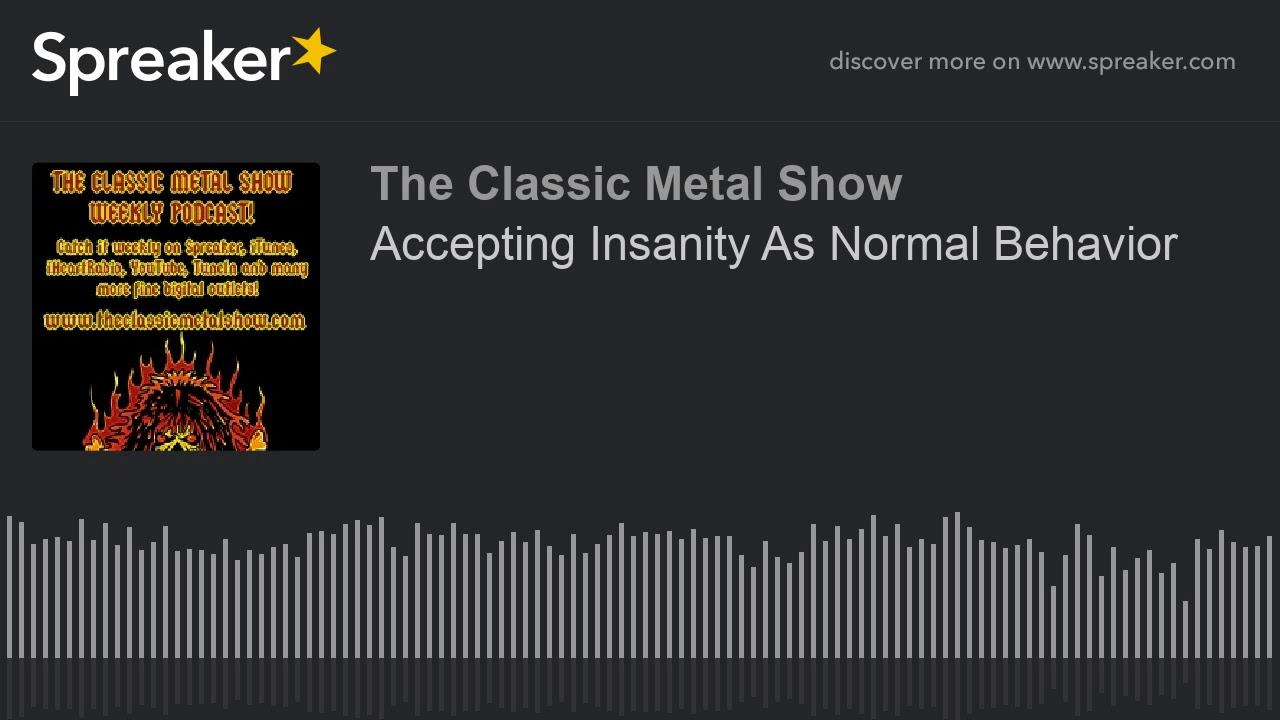Accepting Insanity As Normal Behavior