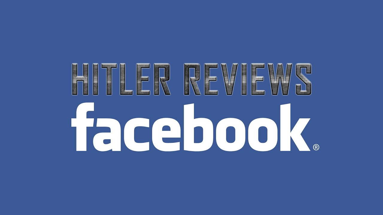 Hitler Reviews: Facebook