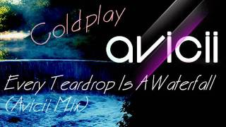 Avicii vs. Coldplay - Every Teardrop Is A Waterfall (Avicii mix) + free download