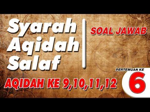 SOAL JAWAB   SYARAH AQIDAH SALAF 6   UST. ABDUL HAKIM BIN AMIR ABDAT حفظه الله تعالى